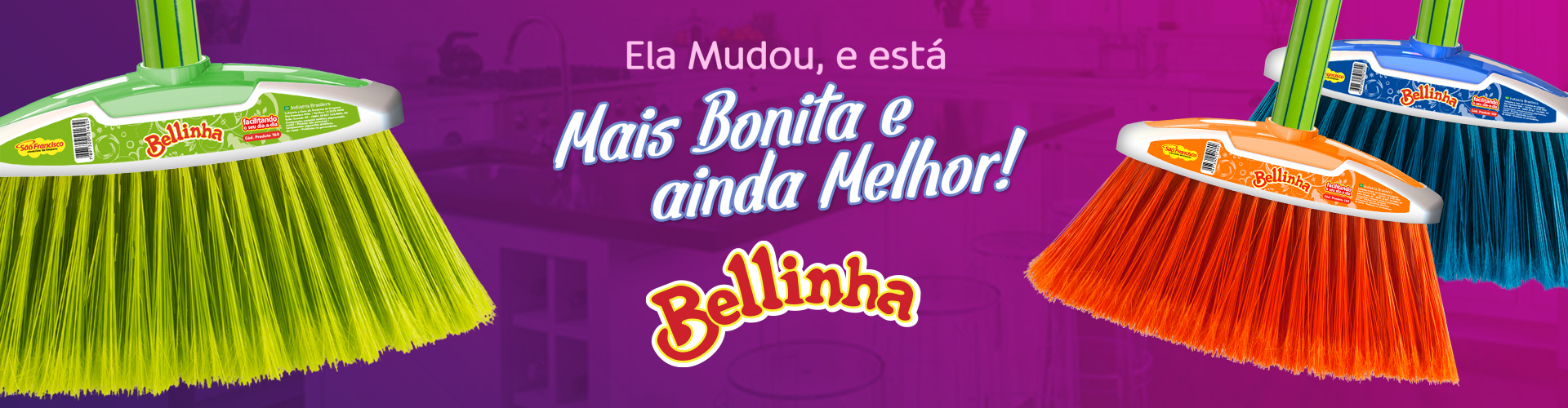 Nova Vassoura Bellinha